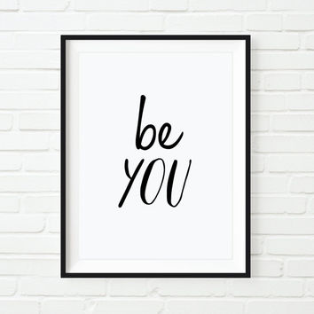 "Typography Print Inspirational Print ""Be You"" Motivational Print Handwriting Home Decor Wall Decor Fall Trends Autumn Trends"