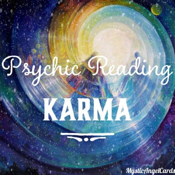 Psychic Reading- Karma, How is your past karma affecting your life?  Accurate and in-depth reading, email reading