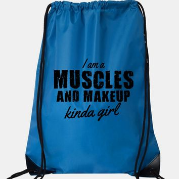 "Drawstring Gym Bag  ""I am a Muscles and Makeup Kinda Girl""  Funny Workout Squatting Gift"
