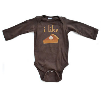 I Like Pie - Hilarious Funny Cute Infant Long Sleeve Baby Bodysuit - Great for Thanksgiving - Cute Gift Idea Fall Autumn Births