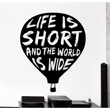 Wall Vinyl Decal Motivation Quote LIfe Is Short And The World Is White Home Decor Unique Gift z4242