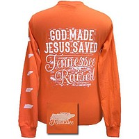 God Made, Jesus Saved, Tennessee Raised State Girlie Bright Long Sleeves T Shirt