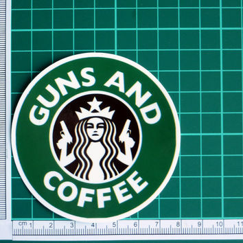 Guns And Coffee Starbucks Parody Sticker Decal