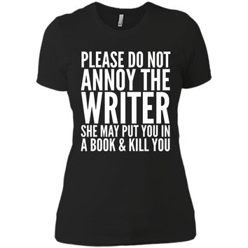 ANNOY THE WRITER T-Shirt