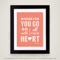 Go With All Your Heart - 11x17 typography print - confucius quote poster - apartment decor - modern typography - inspirational quote