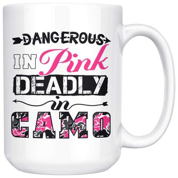 Funny Hunting Mug Dangerous In Pink Deadly In Camo 15oz White Coffee Mugs