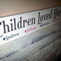 "Personalized Sign ""Children Loved Here"" OR ""Grandchildren Love Here"" w/ kid's names!"