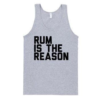 Rum Is The Reason (Tank)