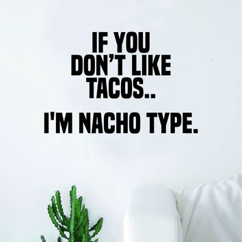 I'm Nacho Type Decal Sticker Bedroom Living Room Wall Vinyl Art Home Decor Quote Teen Funny Tacos Food Girls