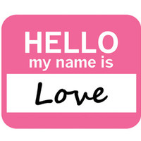 Love Hello My Name Is Mouse Pad