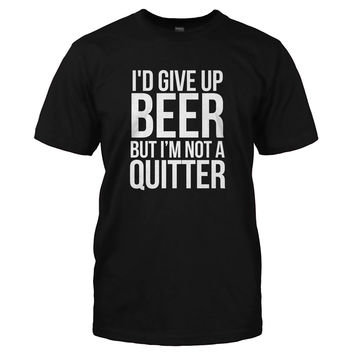 I'd Give Up Beer But I'm Not A Quitter
