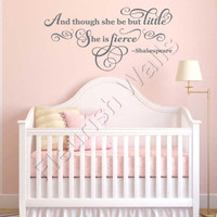 And Though She Be But Little She Is Fierce Wall Decal Quote By Shakespeare For Baby Girl Nursery or Toddler Bedroom Wall Art CQ023