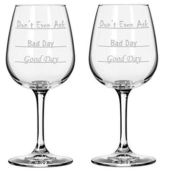 Good Day  Bad Day  Dont Even Ask Wine Glass