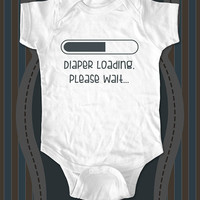 Diaper loading, please wait...  - funny saying printed on Infant Baby One-piece, Infant Tee, Toddler T-Shirts - Many sizes