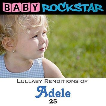 Baby Rockstar - Adele 25: Lullaby Renditions