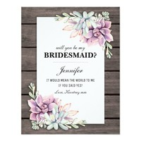 Will you be my Bridesmaid? | Rustic Succulents Card