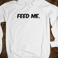 feed me. - Young and Free