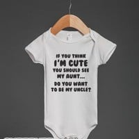 If You Think I'm Cute (Aunt)-Unisex White Baby Onesuit