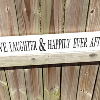 Love Laughter & Happily Ever After - Hand painted wood sign