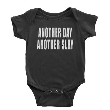 Another Day Another Slay Infant One-Piece Romper Bodysuit