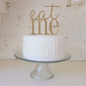 Gold Glitter 'Eat Me' Cake Topper