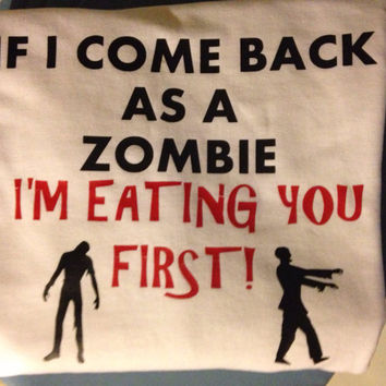 "Zombie Shirt ""If I Come Back A Zombie"""