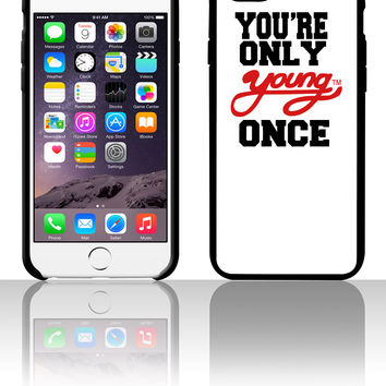 YOU'RE ONLY YOUNG ONCE 5 5s 6 6plus phone cases