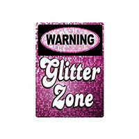 Warning: Glitter Zone Funny Novelty Tin Sign
