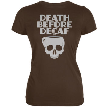 Death Before Decaf Brown Juniors Soft T-Shirt