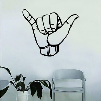 Shaka Hang Loose Wall Decal Sticker Bedroom Living Room Art Vinyl Inspirational Quote Good Vibes Surfer Hawaii