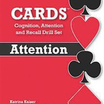 CARDS Cognition, Attention, and Recall Drill Set—Attention By Katrina Kaiser And Katherine Romero-Davis And Deborah Schott And Christy Yacono Evans