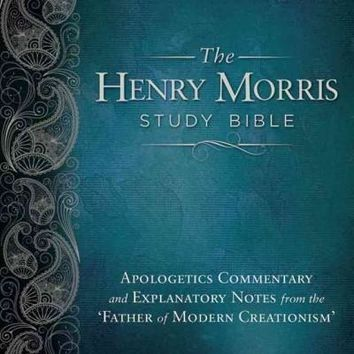 "The Henry Morris Study Bible: King James Version, Apologetics Commentary and Explanatory Notes from the """"Father of Modern Creationism"""": The Henry Morris Study Bible"