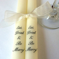 Eat, Drink & Be Merry - Ivory Taper Candles