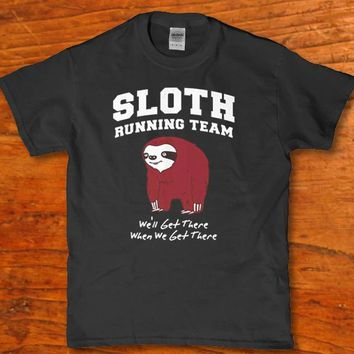 Sloth running team - We'll get there when we get there adult unisex t-shirt