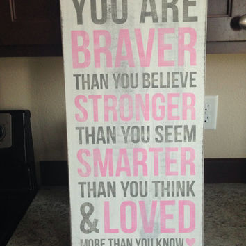 "Winnie the Pooh Quote - ""You are braver than you believe..."" Distressed Wood Sign"