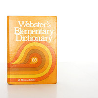 Groovy 1970s Dictionary - Webster's Elementary Dictionary - 1977 Vintage Dictionary - Retro Orange Yellow