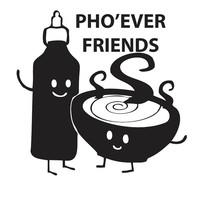 Pho Ever Friends Sriracha Pun Funny Decal Sticker