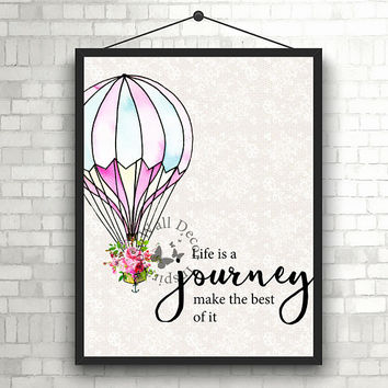 Life is a journey make the best of it | Art Print | Inspiration | Home Decor Print | Printable | Typography | Motivation Quote