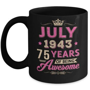 DCKIJ3 July 1943 75Th Birthday Gift Being Awesome Mug