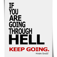 If You're Going Thru Hell Typography Art Print - 8x10 or 16x20
