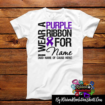 Personalize I Wear a Purple Ribbon Shirts (Pancreatic Cancer, Lupus, Cystic Fibrosis, Epilepsy and Ulcerative Colitis)
