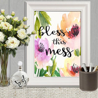 Bless this mess printable Watercolor Floral Home decor print Floral quote Typography Wall art Floral kitchen decor 8x10 5x7 16x20 DOWNLOAD