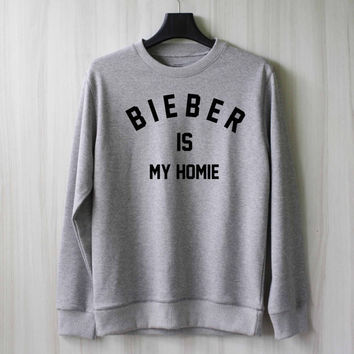 Bieber is my Homie Sweatshirt Sweater Shirt – Size XS S M L XL
