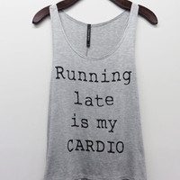 PREORDER - running late is my cardio