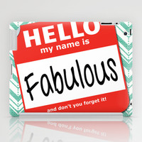 Hello My Name Is.... Fabulous!  iPad Case by Heather Dutton