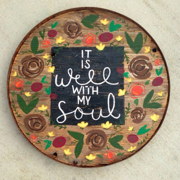 It is well with my soul barrel ring sign.