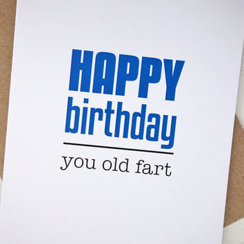 Funny card Happy Birthday you old fart humor greeting card