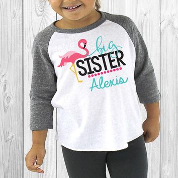 Personalized Big Sister Flamingo 3/4 Sleeve Raglan-Personalized with ANY Name! Sibling Raglan Shirt. Infant Raglan. Toddler Raglan.
