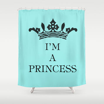 I'm a princess Shower Curtain by Louise Machado