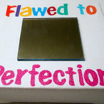 Flawed To Perfection Mirror Painting on canvas